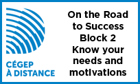 Launch the video On the Road to Success - Block 2 - Know your needs and motivations