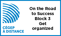 Launch the video On the Road to Success - Block 3 - Get organized